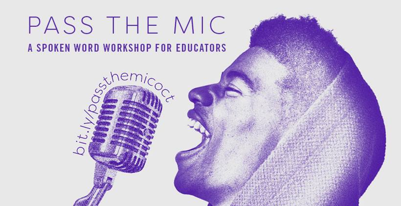 PASS THE MIC A Spoken Word Workshop For Educators